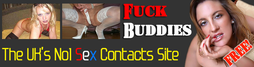 Fuck Buddies, Swingers, Sex Contacts in the UK